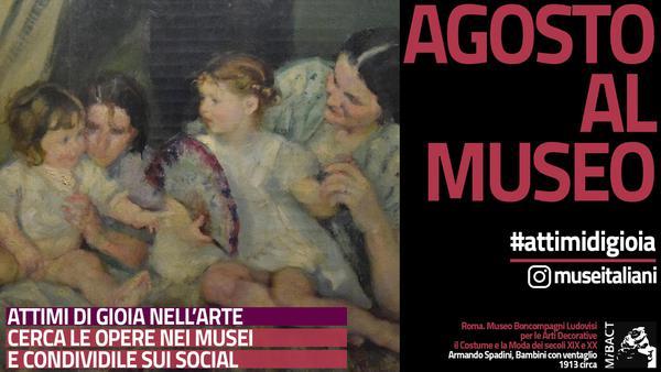 Musei/2, al via #attimidigioia: la campagna social dei Mibact per agosto