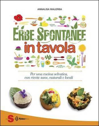 Erbe spontanee in tavola per una cucina selvatica libri for Tavola per cucina
