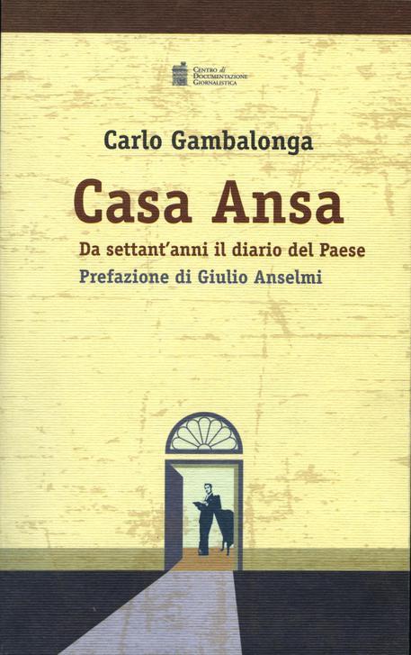 Libri : Casa Ansa da settan'anni il diario del Paese © ANSA