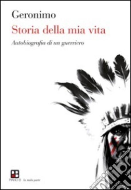La copertina del libro 'Storia della mia vita' di Geronimo © ANSA