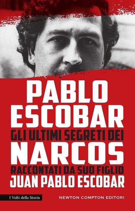 La copertina del libro di Juan Pablo Escobar 'Gli ultimi segreti dei narcos' © ANSA