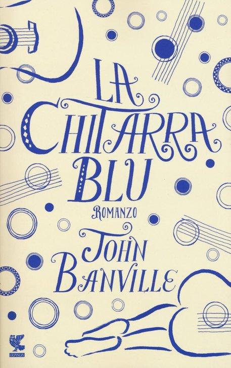 La copertina del libro di John Banville 'La chitarra blu' © ANSA