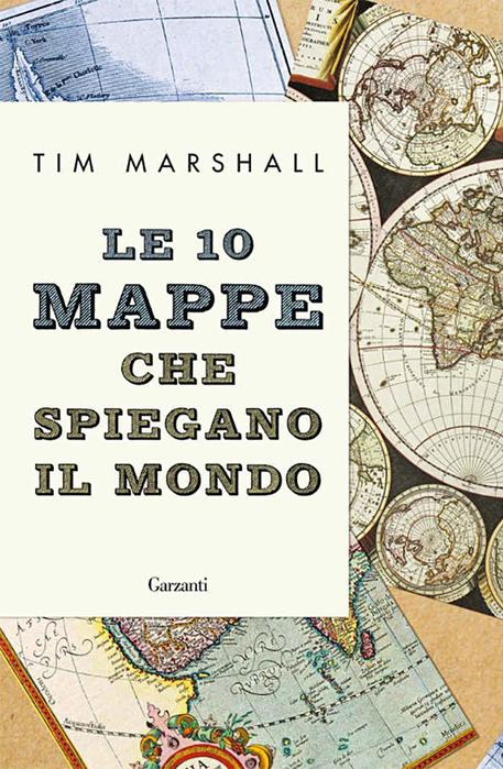 Le 10 Mappe Che Spiegano Il Mondo Libri Ansait