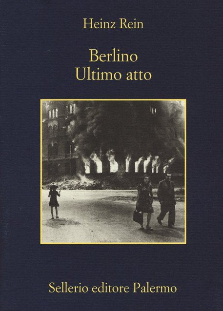La copertina del libro di Heinz Rein 'Berlino ultimo atto' © ANSA