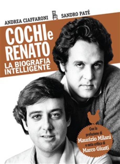 Cochi e Renato, la biografia intelligente Libri Altre