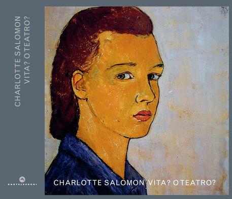 La copertina di Chartlotte Salomon, Vita? O Teatro? © ANSA
