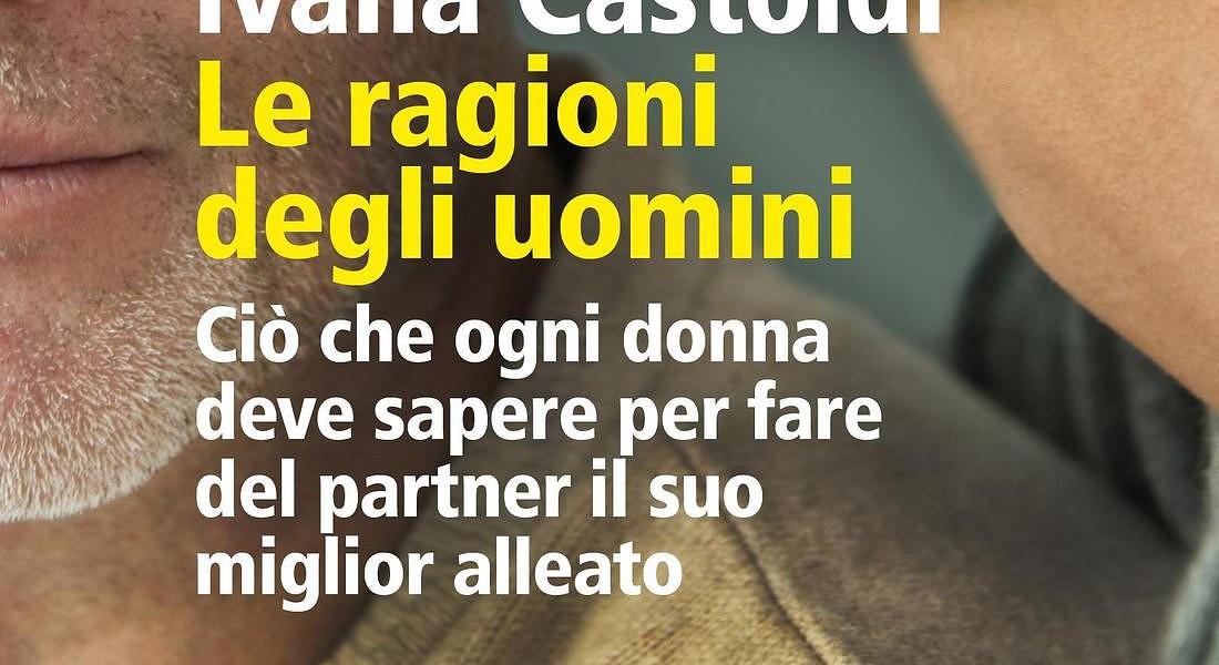 Ivana Castoldi Le ragioni degli uomini, Feltrinelli editore © ANSA