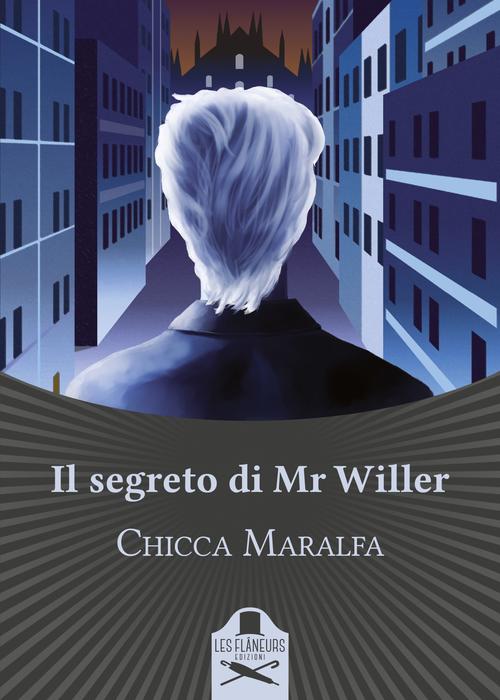 Risultato immagini per Il segreto di Mr Willer