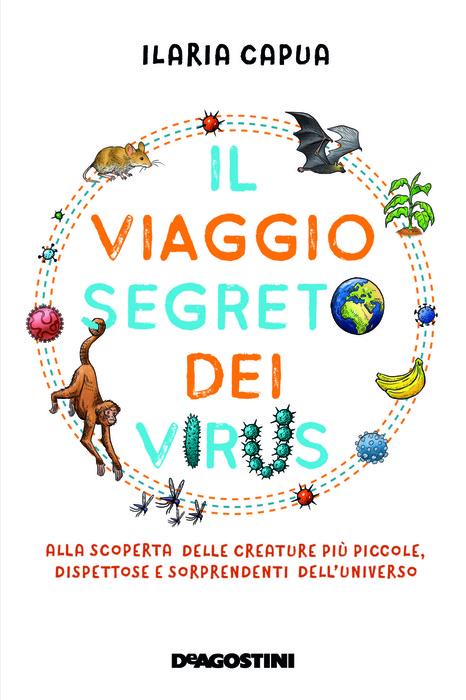 Ilaria Capua, 'Il viaggio segreto dei virus' per i ragazzi - Libri -  Ragazzi - ANSA